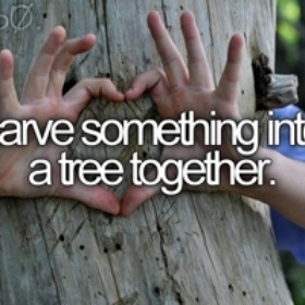 Carve something into a tree together - Bucket List Ideas