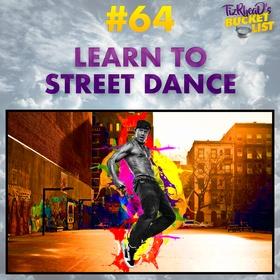 Learn to Street Dance - Bucket List Ideas