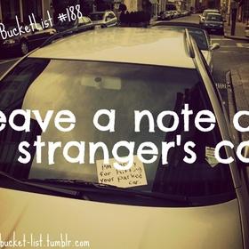 Leave a nice note on a stranger's car - Bucket List Ideas