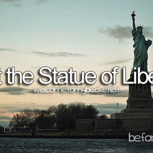 Visit the Statue of Liberty - Bucket List Ideas