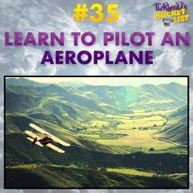 Learn to Pilot an Aeroplane - Bucket List Ideas