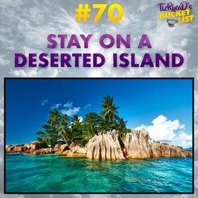 Stay on a Deserted Island - Bucket List Ideas