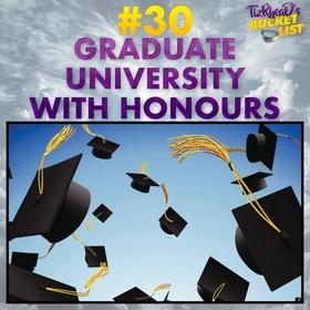 Graduate University With Honours - Bucket List Ideas
