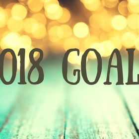Achieve all my 2018 goals - Bucket List Ideas