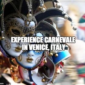 Experience Carnevale in Venice, Italy - Bucket List Ideas