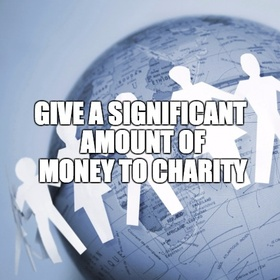 Give a significant amount of money to charity - Bucket List Ideas