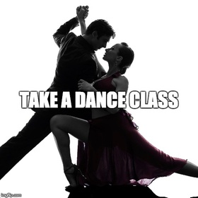 Take a dance class - Bucket List Ideas