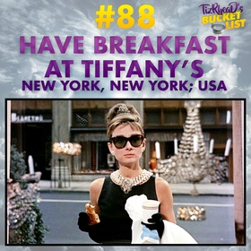 Have Breakfast At Tiffany's; USA - Bucket List Ideas