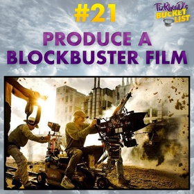 Produce a Blockbuster Film - Bucket List Ideas