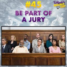 Be Part of a Jury - Bucket List Ideas
