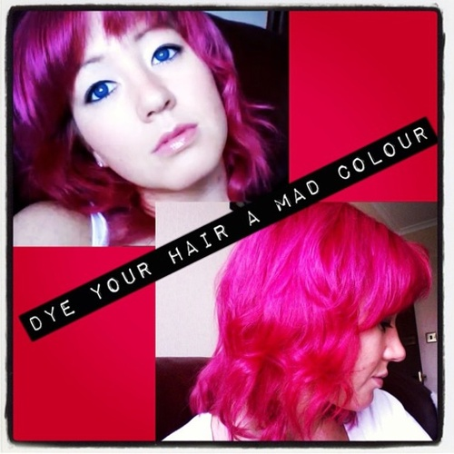 Dye your hair a mad colour - Bucket List Ideas