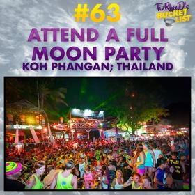 Attend a Full Moon Party; Thailand - Bucket List Ideas