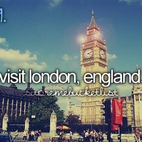 Visit London, England - Bucket List Ideas