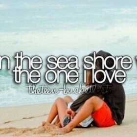 Lay in thet sea shore with my love - Bucket List Ideas