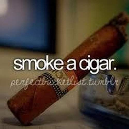 Smoke a Cigar - Bucket List Ideas