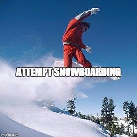 Attempt snowboarding - Bucket List Ideas