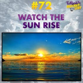 Watch the Sun Rise - Bucket List Ideas