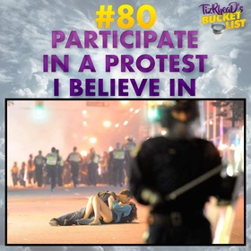 Participate in a Protest I Believe In - Bucket List Ideas