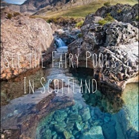 See the fairy pools, isle of skye, scotland - Bucket List Ideas
