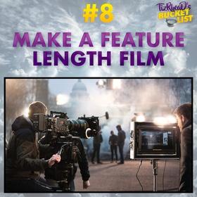 Make A Feature Length Film - Bucket List Ideas
