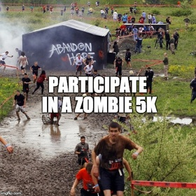 Participate in a Zombie 5k - Bucket List Ideas