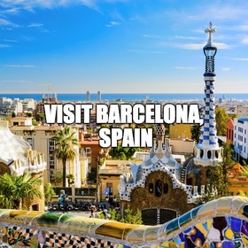 Visit Barcelona, Spain - Bucket List Ideas