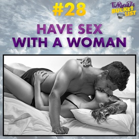 Have Sex with a Woman - Bucket List Ideas