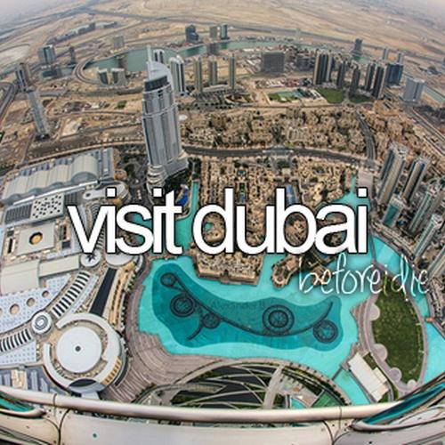 Visit Dubai - Bucket List Ideas
