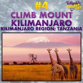 Climb Mount Kilimanjaro; Tanzania - Bucket List Ideas