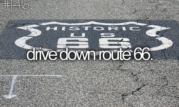 Drive down route 66 - Bucket List Ideas