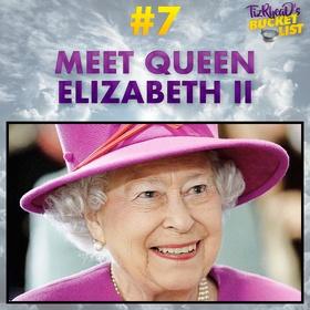 Meet Queen Elizabeth II - Bucket List Ideas