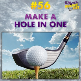 Make a Hole in One - Bucket List Ideas