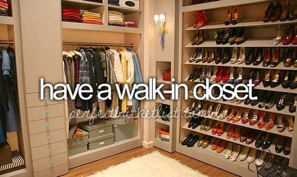 Have a Walk-in-Closet - Bucket List Ideas