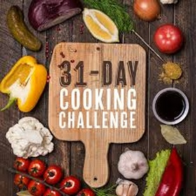 Cook something new every day for 31 days - Bucket List Ideas