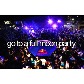Attend the full moon party - Bucket List Ideas