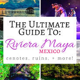 Visit Riviera Maya - Bucket List Ideas
