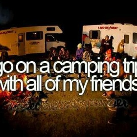 Go camping with my friends - Bucket List Ideas