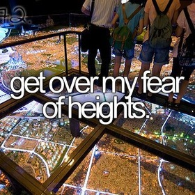 Get over one of my fear - Bucket List Ideas