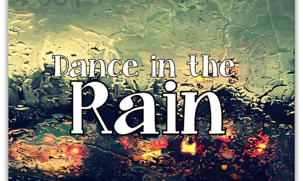 Dance in the rain - Bucket List Ideas