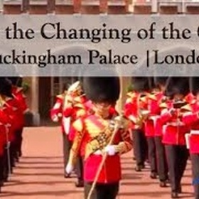 See the Changing of the Guards at Buckingham Palace - Bucket List Ideas