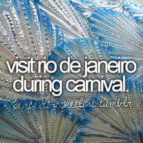 Go to carnival in rio de janeiro - Bucket List Ideas