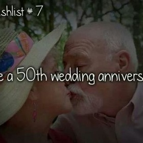 Celebrate my 50th wedding anniversary - Bucket List Ideas
