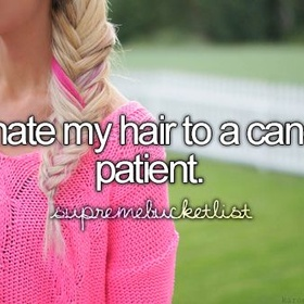 Donate my hair to a cancer patient - Bucket List Ideas