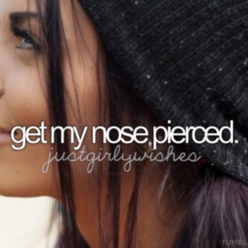Get my nose pierced - Bucket List Ideas