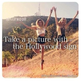 Take a picture in front of the Hollywood sign - Bucket List Ideas