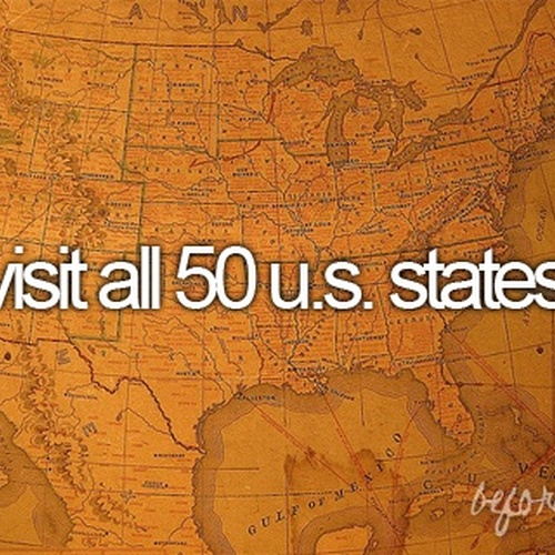 Go to all 50 states - Bucket List Ideas
