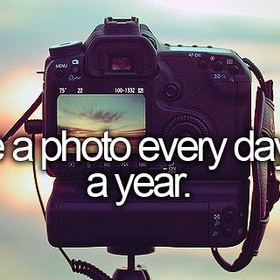 Take a photo everyday for a year - Bucket List Ideas