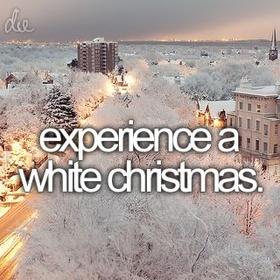 Experience White Christmas - Bucket List Ideas