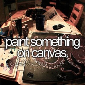 Paint something on canvass - Bucket List Ideas