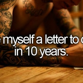 Write myself a letter to open in 10 years - Bucket List Ideas